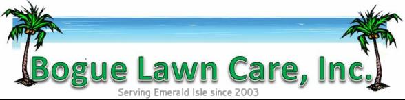 Bogue Lawn Care, Inc. Emerald Isle, NC - Bogue Lawn Care ...